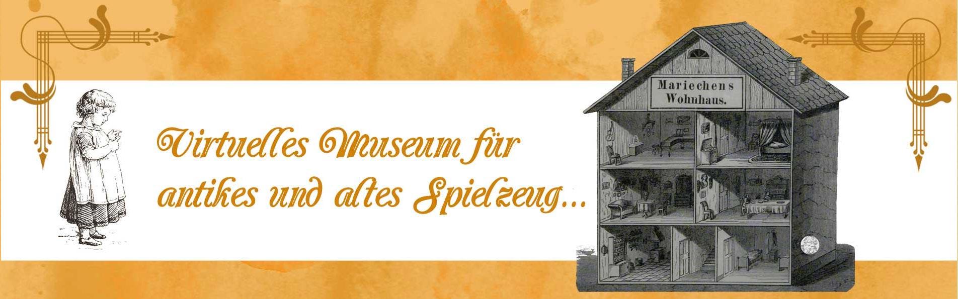 Virtuelles Museum für antikes und altes Spielzeug und vieles anderes mehr von Sylvia Wentzlau